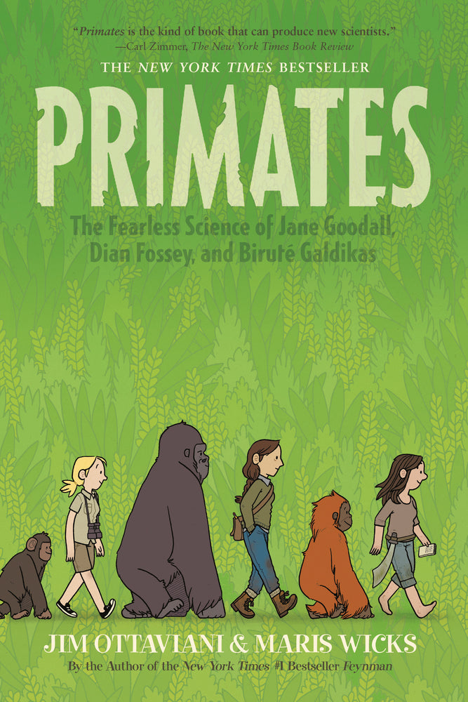 Primates: The Fearless Science of Jane Goodall, Dian Fossey, and Biruté Galdikas by Jim Ottaviani & Maris Wicks
