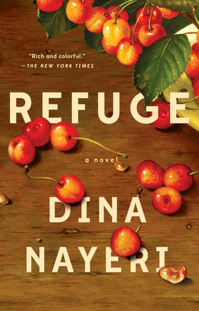 Refuge: A Novel by Dina Nayeri
