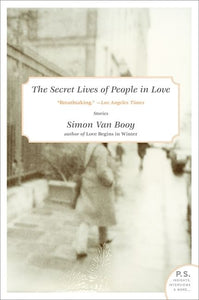 The Secret Lives of People in Love: Stories by Simon Van Booy