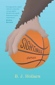 Sightings: Stories by B.J. Hollars