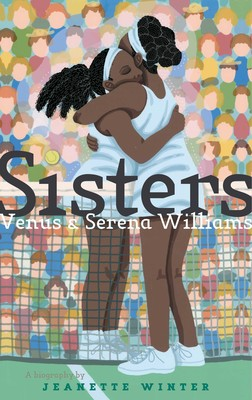 Sisters: Venus & Serena Williams by Jeanette Winter