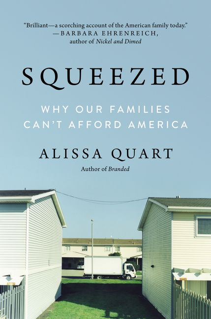 Squeezed: Why Our Families Can't Afford American by Alissa Quart