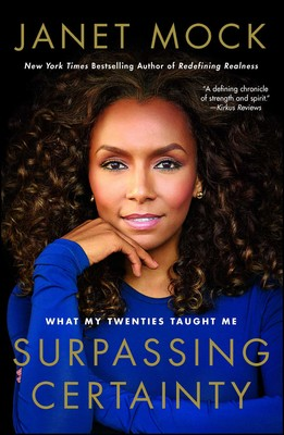 Surpassing Certainty: What My Twenties Taught Me by Janet Mock