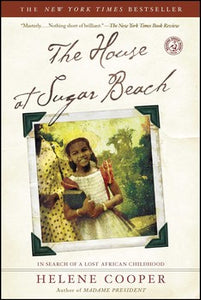 The House at Sugar Beach: In Search of a Lost African Childhood by Helene Cooper