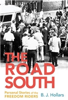 The Road South: Personal Stories of the Freedom Riders by B.J. Hollars
