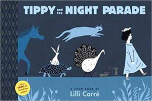 Tippy and the Night Parade: A Toon Book by Lilli Carré
