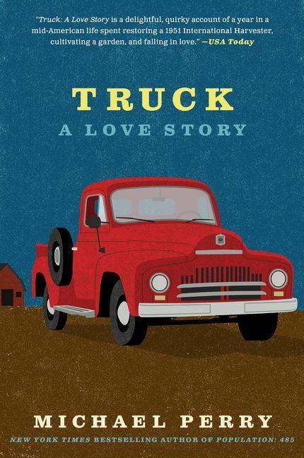 Truck: A Love Story by Michael Perry