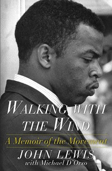 Walking with the Wind: A Memoir of the Movement by John Lewis