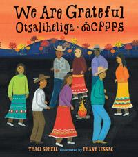 We Are Grateful: Otsaliheliga by Traci Sorell