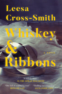 Whiskey & Ribbons by Leesa Cross-Smith