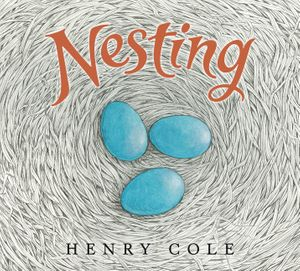 Nesting by Henry Cole