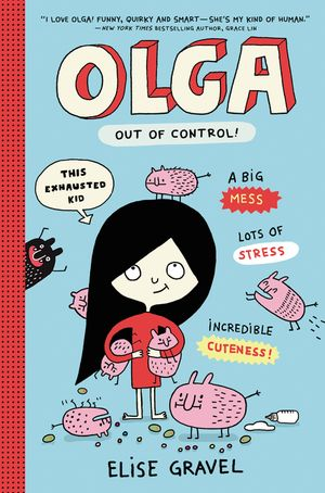 Olga: Out of Control! by Elise Gravel