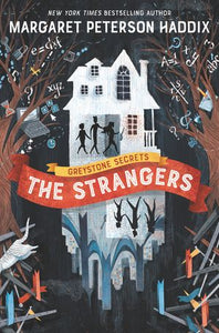 Greystone Secrets: The Strangers (#1) by Margaret Peterson Haddix