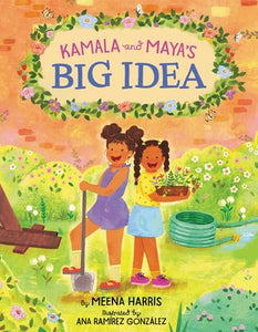 Kamala & Maya's Big Idea by Meena Harris