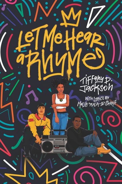 Let Me Hear a Rhyme by Tiffany D. Jackson with Lyrics by Malik