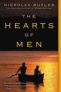 The Hearts of Men by Nickolas Butler