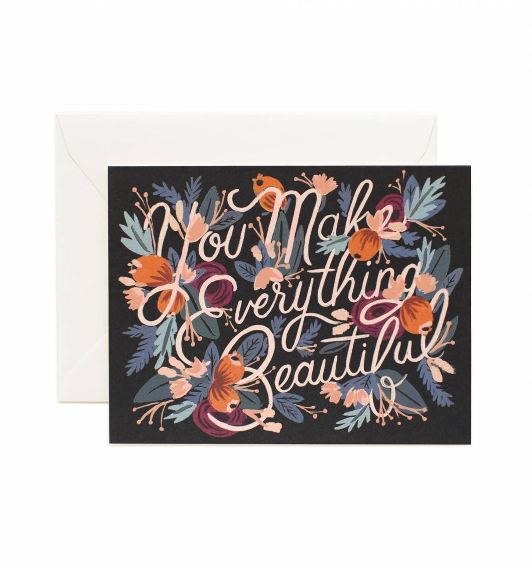 You Make Everything Beautiful - Greeting Card