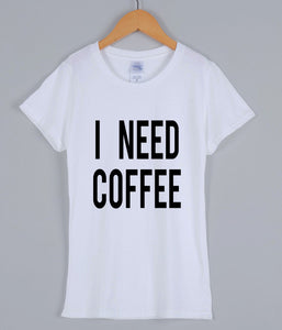 I NEED COFFEE women's t-shirt - AllstarProducts