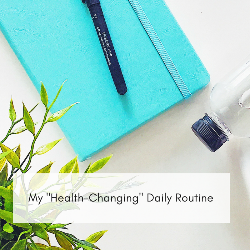 "My ""Health-Changing"" Daily Routine"