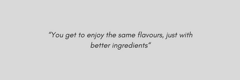 "healthy eating: ""You get to enjoy the same flavours, just with better ingredients!"""
