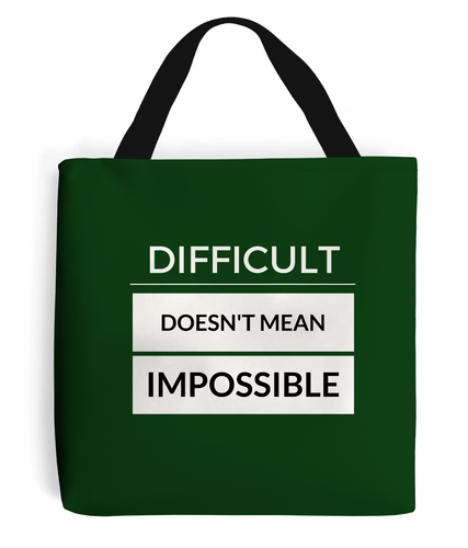 Tote Bag Difficult doesnt mean impossible