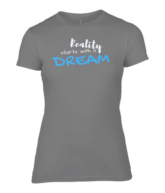 Women Fashion Basic Fitted T-Shirt - Reality starts with a dream
