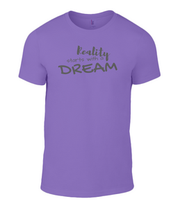 Men Fashion Basic T-Shirt - Reality starts with a dream