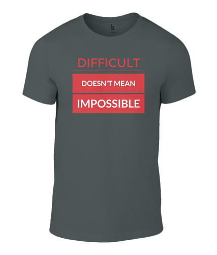 Men Fashion Basic T-Shirt - Difficult doesn't mean impossible
