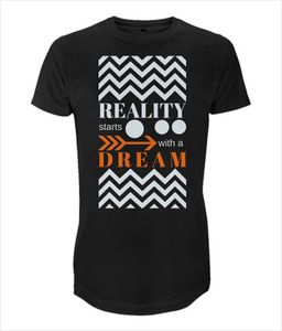 Men Long T-Shirt - REALITY starts with a dream