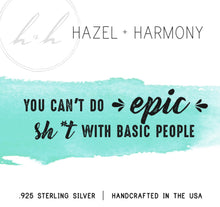 You can't do Epic Sh*t with basic people - Sterling Silver Bar necklace