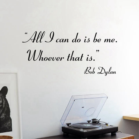 OnDecal All I can do is be me - Bob Dylan