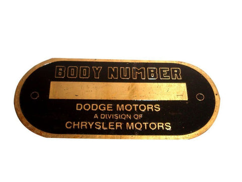 Dodge Motors Body Number Data Plate Acid Etched Brass 1940S - 50S Models available at
