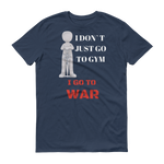Gym Is War Short sleeve t-shirt