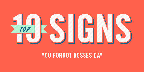 10 Signs You Forgot Boss's Day! 😬