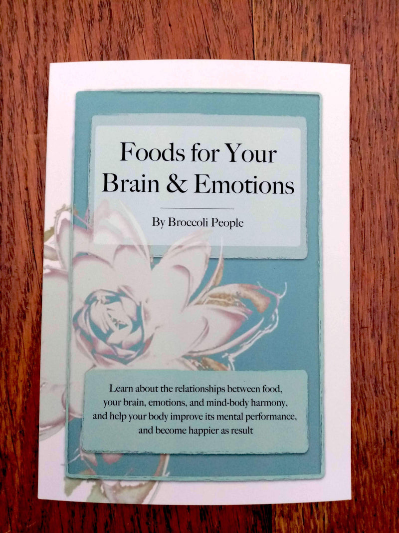 Foods for Your Brain & Emotions Paperback Book - Learn How Food Affects Your Brain & Emotional State by Broccoli People