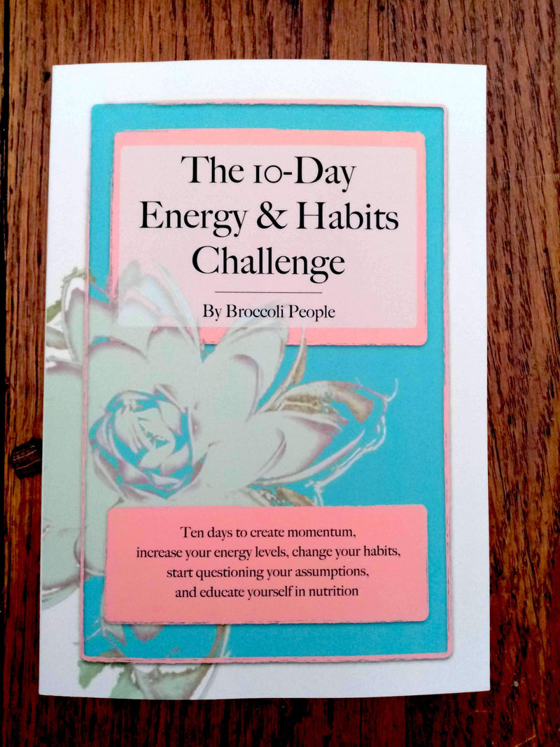 The 10 Day Energy & Habits Challenge Paperback Book - Guidance To Create New Healthy Habits & Track Progress  by Broccoli People