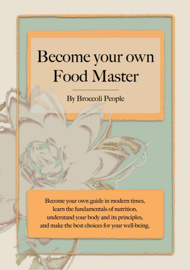 Become Your Own Food Master Paperback Book - Learn the Fundamentals of Nutrition by Broccoli People