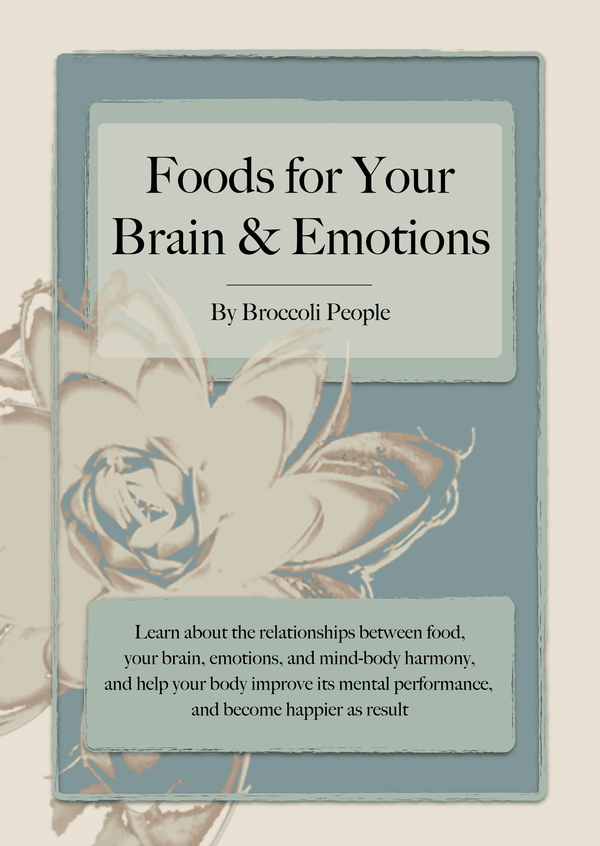 Broccoli People Ebook Download Foods for Your Brain & Emotions Ebook - Learn How Food Affects Your Brain & Emotional State by Broccoli People