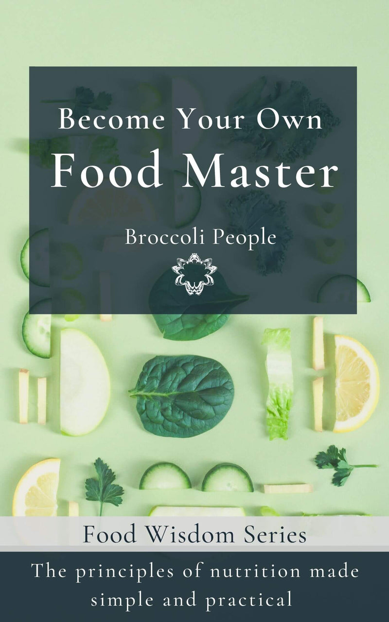 Broccoli People Ebook Download Become Your Own Food Master Ebook - Learn the Fundamentals of Nutrition by Broccoli People