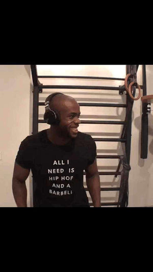 All I Need Is Hip Hop And A Barbell - Tee , Tops  - Life By Equipe