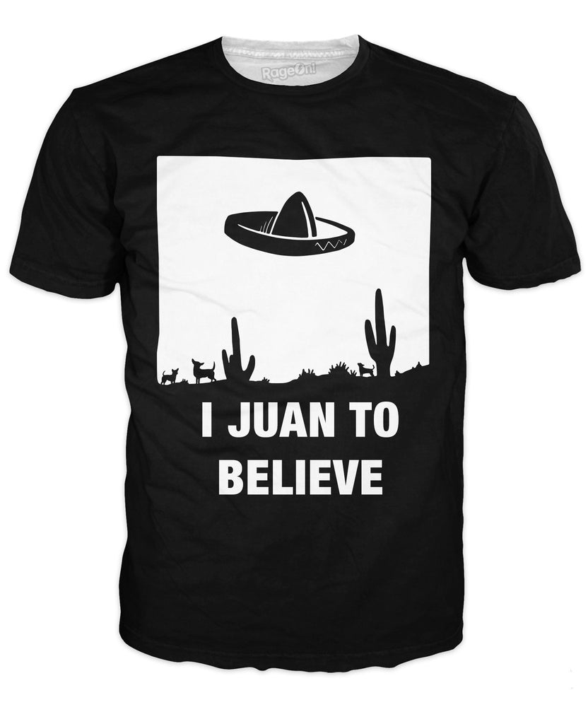 I Juan To Believe T-Shirt - RaveSQUAD