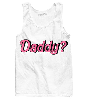 Daddy? Tank Top - RaveSQUAD