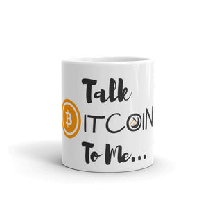 Talk Bitcoin To Me Mug