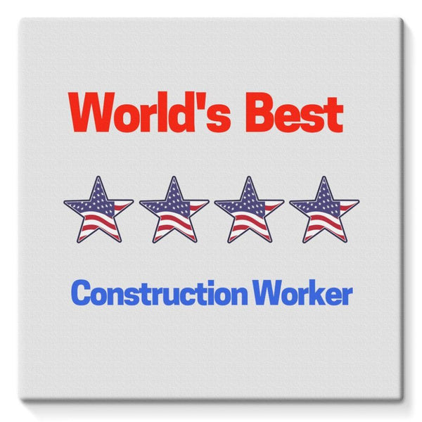 Best Construction Worker Stretched Canvas 10X10 Wall Decor
