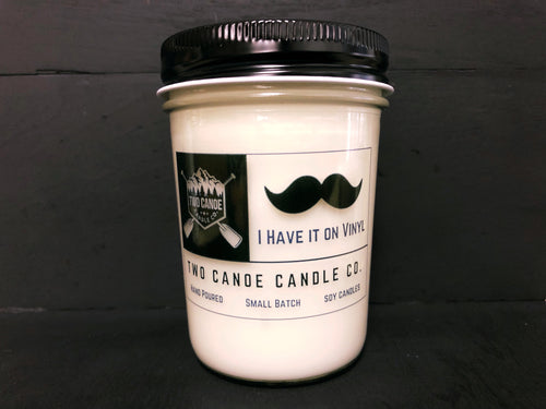 I Have it on Vinyl 8oz Jar Candle