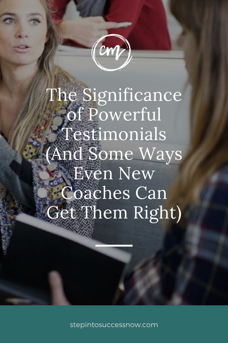 The Significance of Powerful Testimonials (And Some Ways Even New Coaches Can Get Them Right)