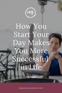 {Live Video} How You Start Your Day Makes You More Successful in Life