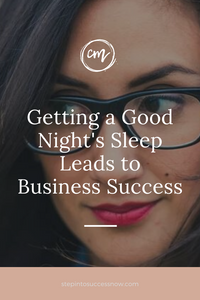 Getting a Good Night's Sleep Leads to Business Success