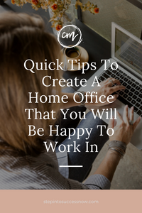 Quick Tips To Create A Home Office That You Will Be Happy To Work In