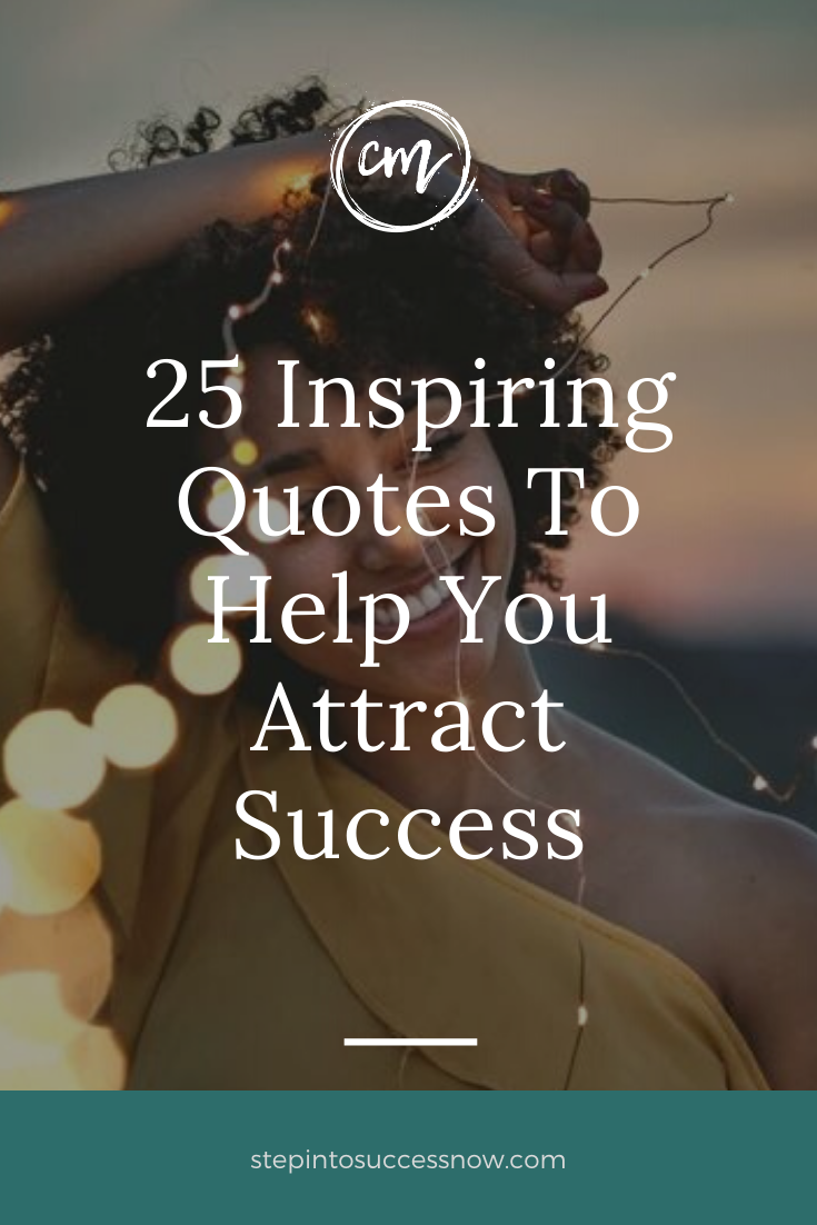25 Inspiring Quotes To Help You Attract Success